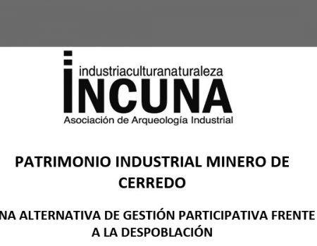 PATRIMONIO INDUSTRIAL  MINERO DE CERREDO  UNA ALTERNATIVA DE GESTIÓN PARTICIPATIVA FRENTE A LA DESPOBLACIÓN